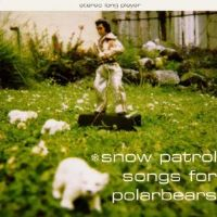 Snow Patrol-Songs For Polarbears CD 1998 (Rare 1st Release)